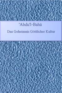 Das Geheimnis Gottlicher Kultur (German, Free ePub) / Secret of Divine Civilization
