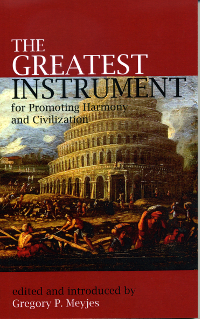 Greatest Instrument for Promoting Harmony & Civilization