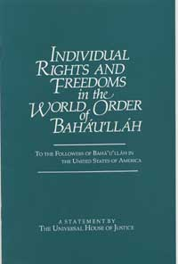 Individual Rights and Freedoms in the World Order of Baha'u'llah: To the Followers of Baha'u'llah in the United States of America