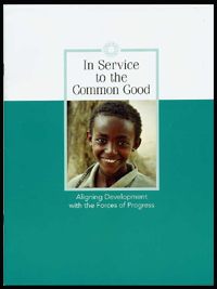 In Service to the Common Good: Aligning Development with the Forces of Progress