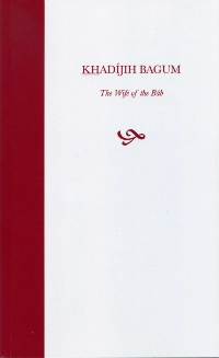KHADIJIH BAGUM: WIFE OF THE BAB SC