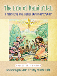 Life of Baha'u'llah: A Treasury of Stories from Brilliant Star