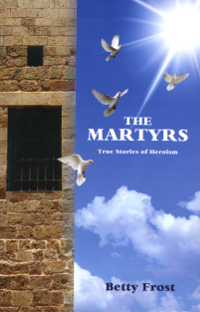 Martyrs: True Stories of Heroism