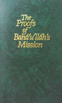 Proofs of Baha'u'llah's Mission, The