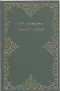 Proclamation of Baha'u'llah, The: To the Kings and Leaders of the World