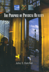 Purpose of Physical Reality, The