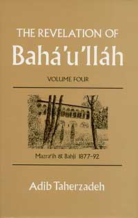 Revelation of Baha'u'llah, The: Volume Four