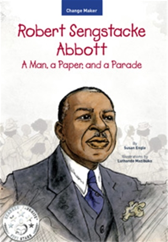 Robert Sengstacke Abbott: A Man, a Paper, and a Parade