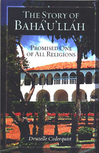 Story of Baha'u'llah: Promised One of All Religions (eBook - mobi)