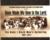 Baha'i Black Men's Gathering DVD 1987 - 2011