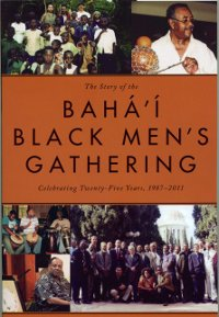 The Story of the Baha'i Black Men's Gathering