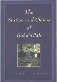 The Station and Claims of Baha'u'llah