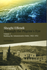Shoghi Effendi Through the Pilgrim's Eye