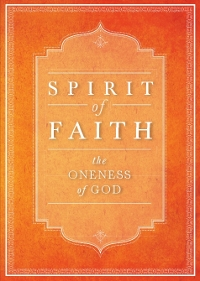 Spirit of Faith: The Oneness of God