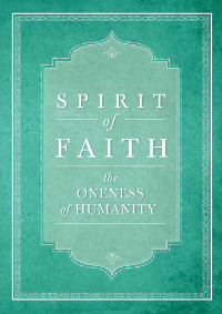 Spirit of Faith: The Oneness of Humanity (eBook - mobi)