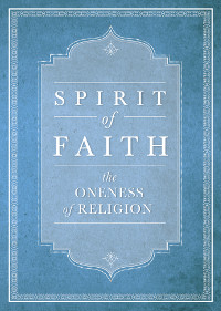 Spirit of Faith: The Oneness of Religion