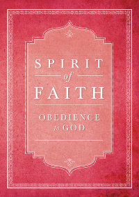 Spirit of Faith: Obedience to God