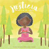 Justicia: Virtudes de mi corazon / Justice: Virtues of My Heart (Spanish)