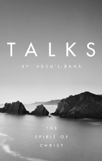 Talks by Abdu'l-Baha: The Spirit of Christ