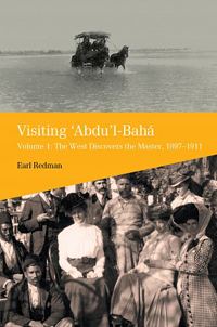 Visiting 'Abdu'l-Baha, Volume 1