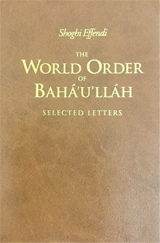 World Order of Baha'u'llah: Selected Letters